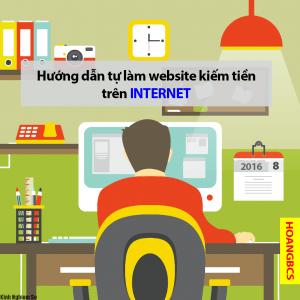 huong-dan-tu-lam-website-kiem-tien-tren-internet