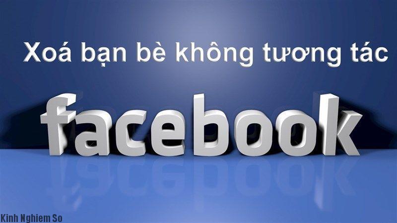 huong-dan-xoa-ban-be-it-tuong-tac-tren-facebook