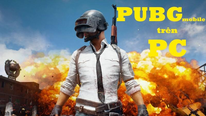 chi-dan-cach-choi-game-pubg-mobile-tren-may-tinh-pc