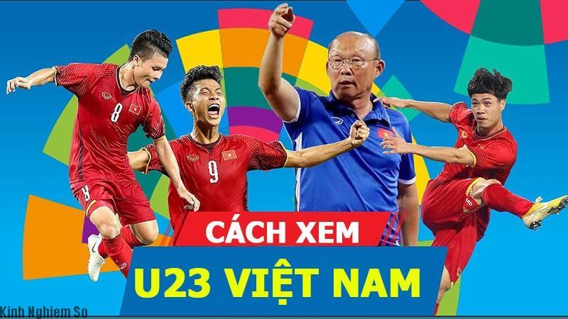 Hướng dẫn xem trực tiếp bóng đá U23 Việt Nam tại Asiad 2018