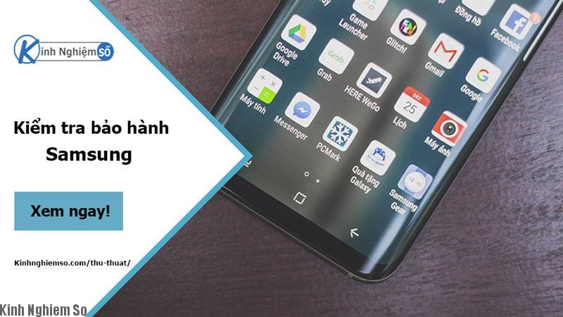 Kiểm tra bảo hành Samsung nhanh chính xác nhất