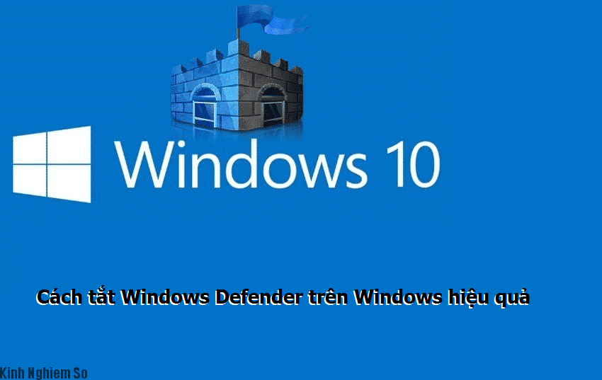 Cách tắt Windows Defender Win 10