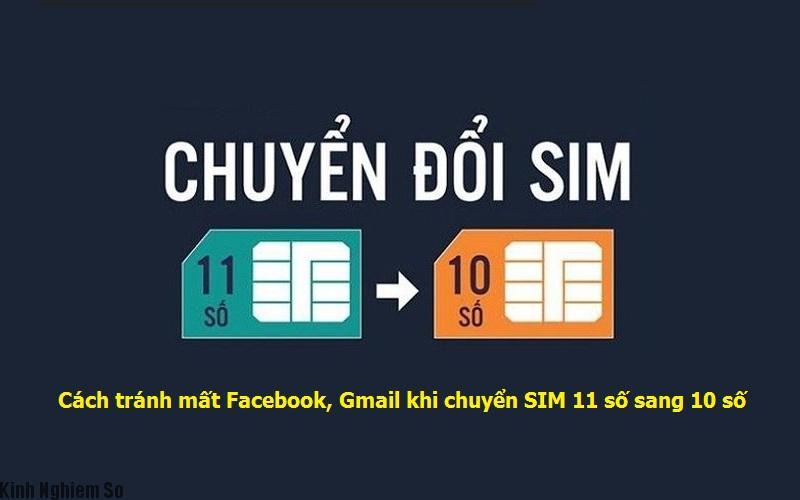 Cách tránh mất Facebook, Gmail khi chuyển SIM 11 số sang 10 số