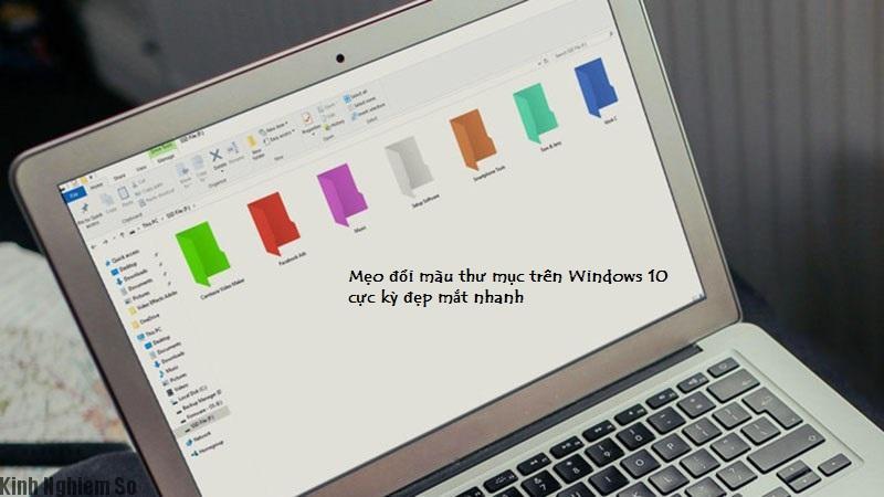 Mẹo đổi màu thư mục trên Windows 10 cực kỳ đẹp mắt nhanh 1
