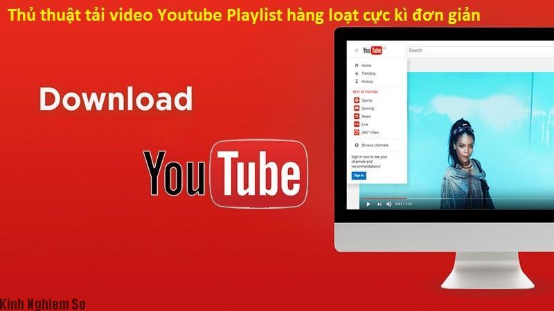 Thủ thuật tải video Youtube Playlist hàng loạt cực kì đơn giản