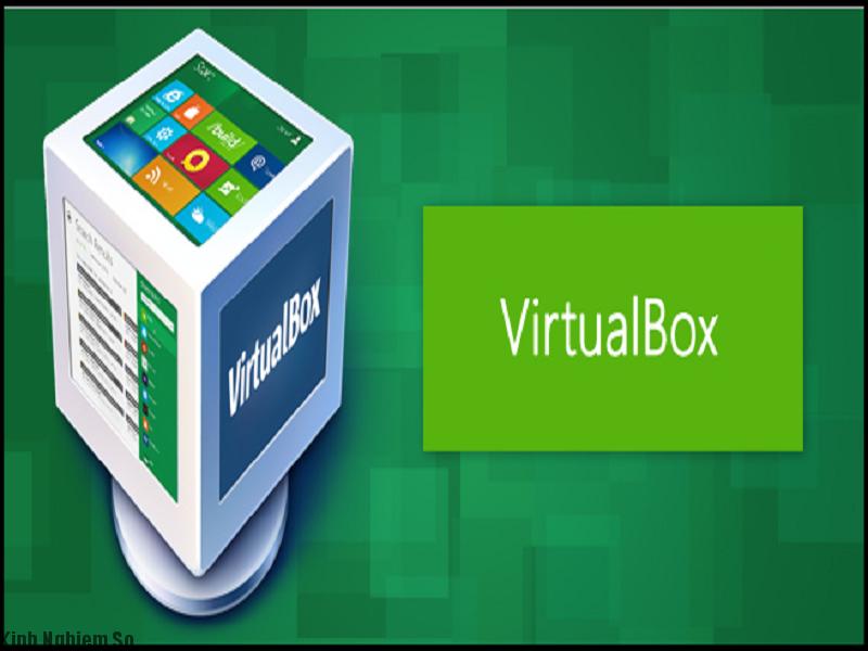 Phần mềm VirtualBox tạo máy ảo miễn phí đáng sử dụng
