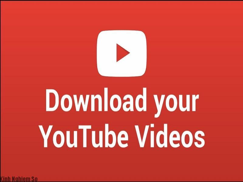 Tổng hợp 3 cách tải video trên youtube nhanh nhất