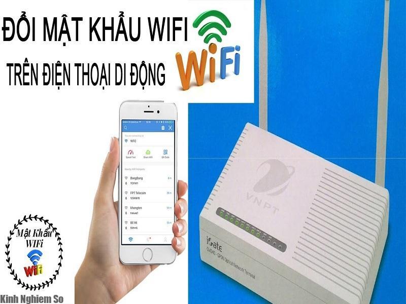Đổi Pass Wifi ngay trên điện thoại Smartphone nhanh chóng