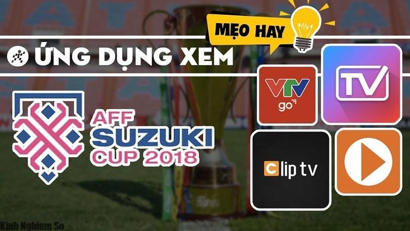 Xem trực tiếp Việt Nam Vô Địch AFF Cup 2018 trên smartphone, laptop