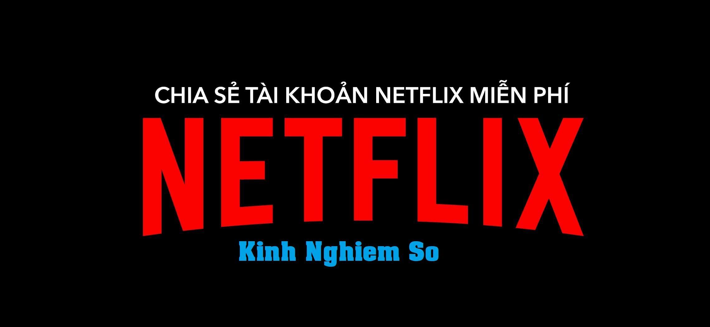 Share tài khoản Netflix Premium