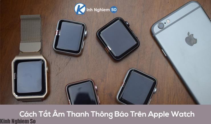 Tắt âm thanh thông báo Apple Watch