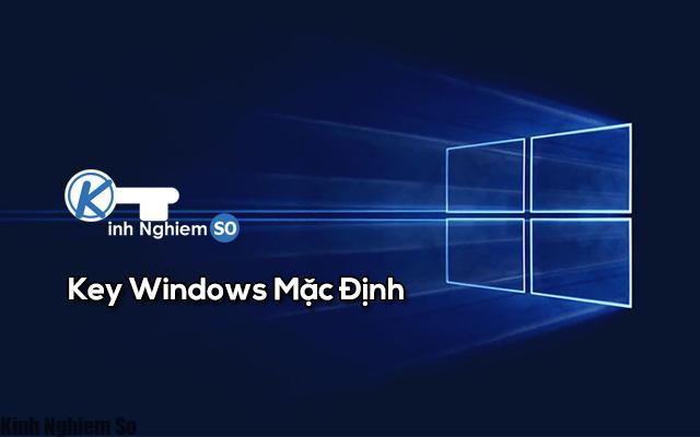 Key Windows mặc định