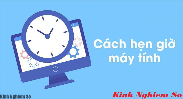 3 cách hẹn giờ tắt máy tính nhanh và đơn giản nhất, bạn biết chưa?